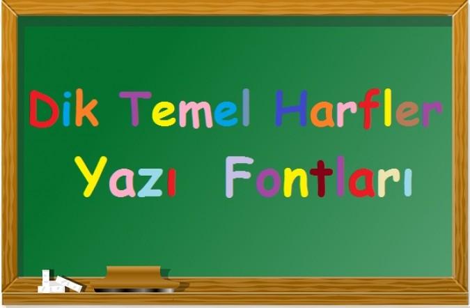 1. Sınıf Dik Temel Harfler Yazı Fontu 2017-2018