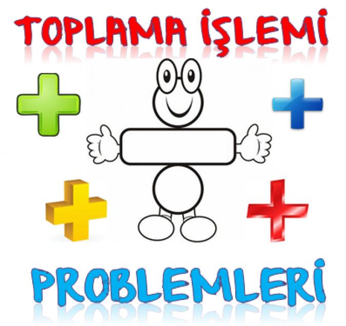 1. SINIF TOPLAMA İŞLEMİ PROBLEMLERİ 2